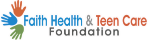 Faith Health and Teen Care Foundation